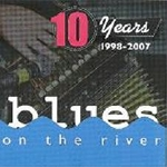 10 Years 1998- Blues On The River